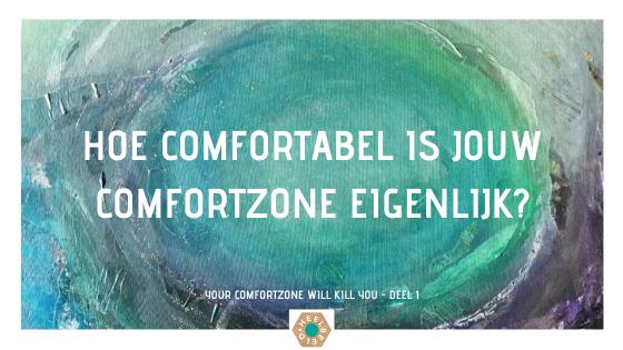 Hoe comfortabel is jouw comfortzone eigenlijk